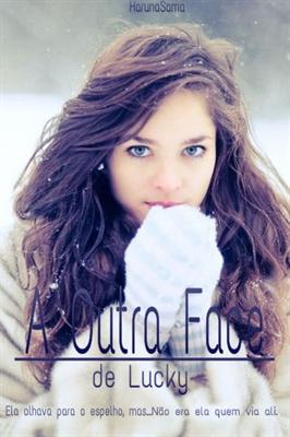 Fanfic / Fanfiction A Outra Face de Lucky