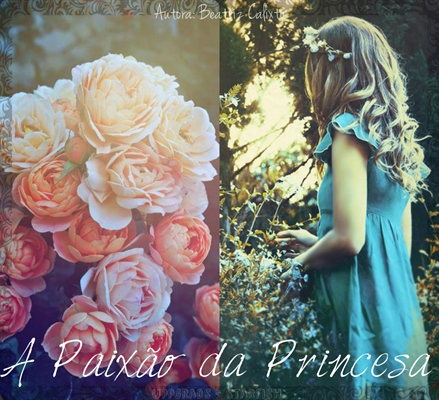 Fanfic / Fanfiction A Paixão da Princesa