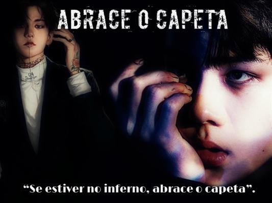 Fanfic / Fanfiction Abrace o Capeta.