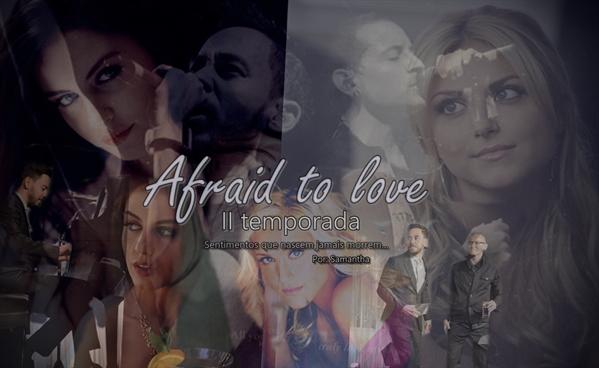 Fanfic / Fanfiction Afraid to love II