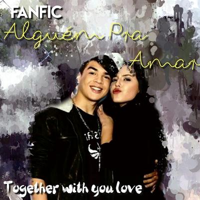 Fanfic / Fanfiction Alguém pra amar •••