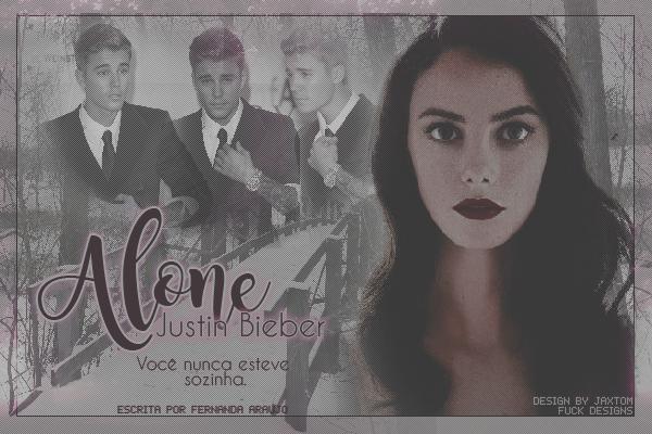 Fanfic / Fanfiction Alone - Justin Bieber (HIAUTS )