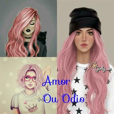 Fanfic / Fanfiction Amor ou Ódio(Hiatus)