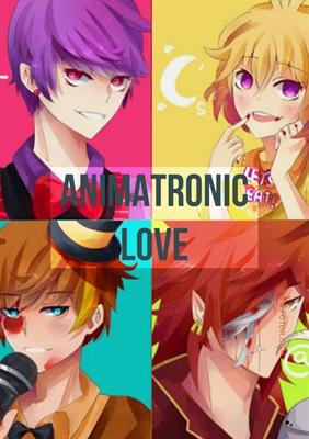 Fanfic / Fanfiction Animatronic Love.