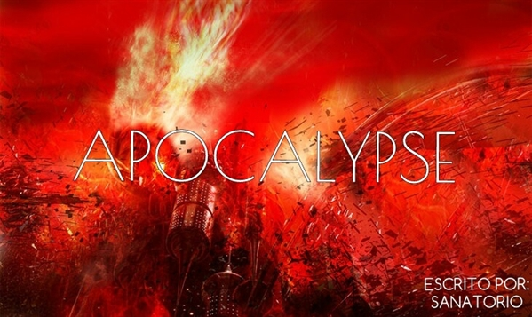 Fanfic / Fanfiction Apocalypse (Interativa)
