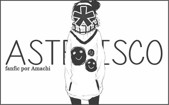 Fanfic / Fanfiction Asterisco