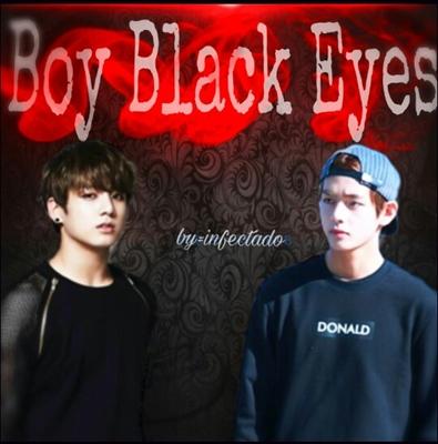 Fanfic / Fanfiction Boy Black Eyes(vkook)