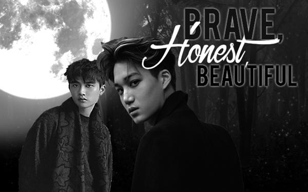 Fanfic / Fanfiction Brave, Honest, Beautiful