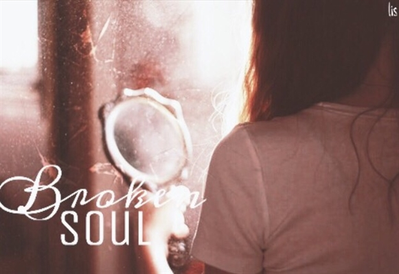 Fanfic / Fanfiction Broken Soul