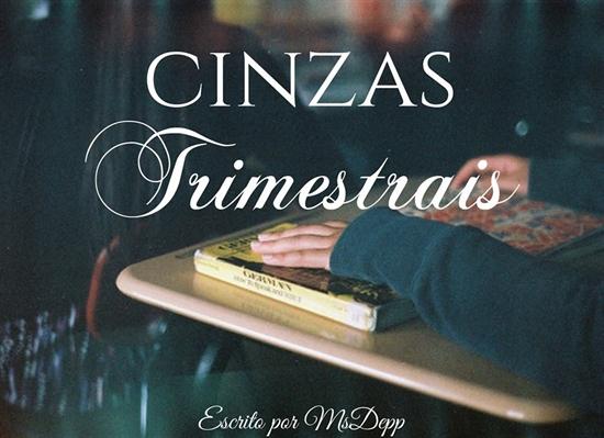 Fanfic / Fanfiction Cinzas Trimestrais
