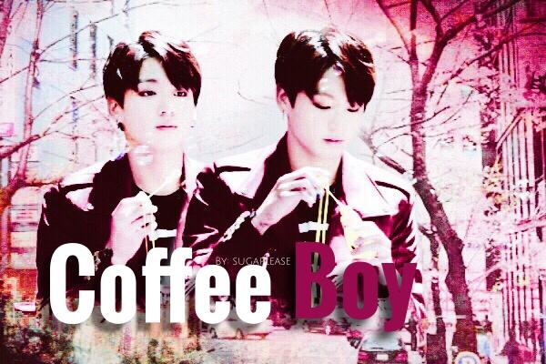 Fanfic / Fanfiction Coffee Boy (imagine Jungkook - BTS)