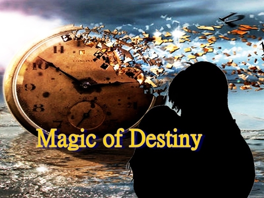 Fanfic / Fanfiction Coletânea de contos Magic of Destiny