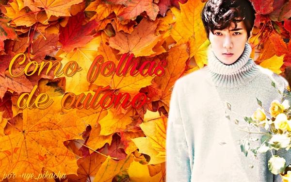 Fanfic / Fanfiction Como folhas de outono - Imagine SeHun