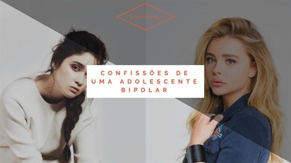 Fanfic / Fanfiction Confissões de uma adolescente bipolar