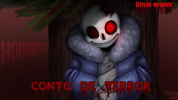 Fanfic / Fanfiction Conto de Terror - HorrorTale