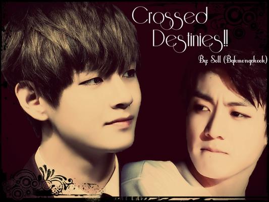 Fanfic / Fanfiction Crossed Destinies! (Vkook)