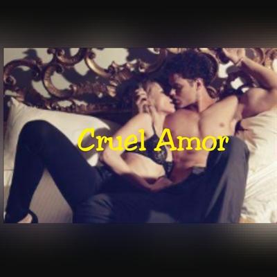 Fanfic / Fanfiction Cruel Amor