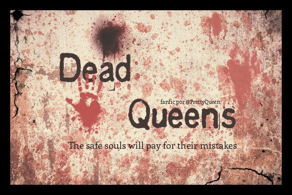 Fanfic / Fanfiction Dead Queens - Interativa