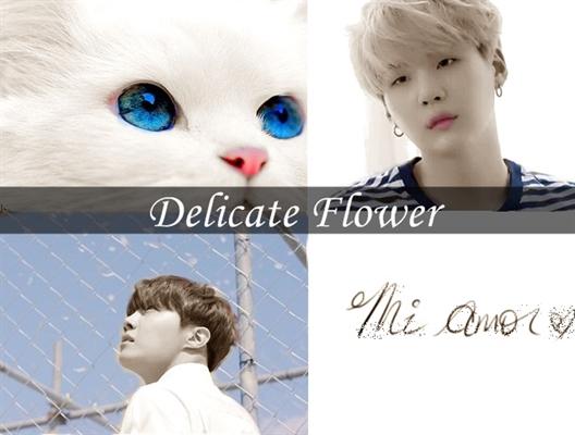 Fanfic / Fanfiction Delicate Flower