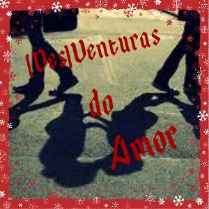 Fanfic / Fanfiction (Des)Venturas de Amor - 2° Temporada