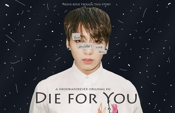 Fanfic / Fanfiction Die for you (JiKook)- em revisão