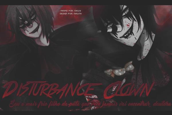 Fanfic / Fanfiction Disturbance Clown