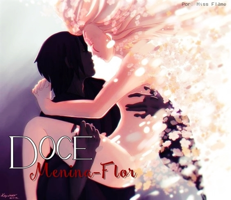 Fanfic / Fanfiction Doce Menina-Flor