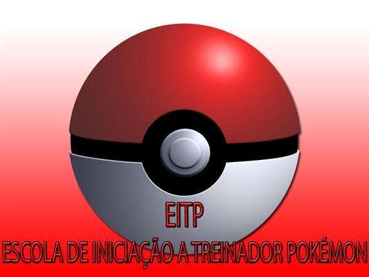 Fanfic / Fanfiction EITP - Escola de Iniciação a Treinador Pokémon (Interativa)