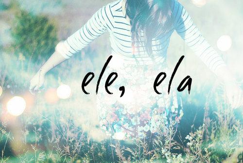 Fanfic / Fanfiction Ele, Ela