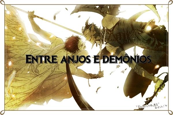 Fanfic / Fanfiction Entre Anjos e Demônios
