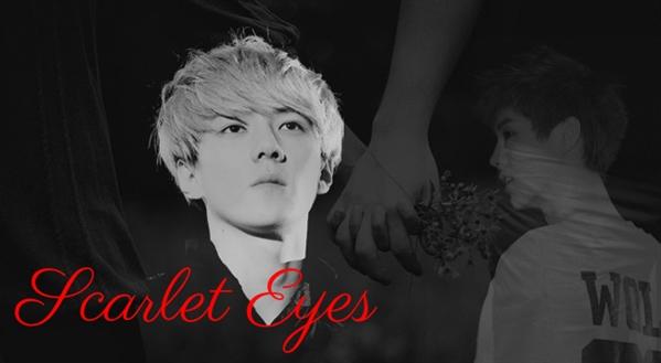 Fanfic / Fanfiction Escarlet Eyes
