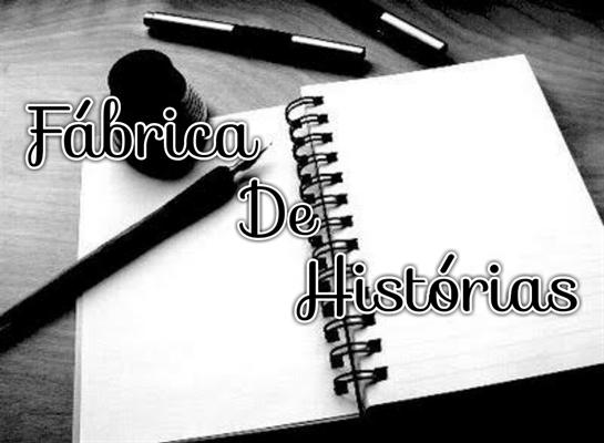 Fanfic / Fanfiction Fábrica De Histórias (Interativa)