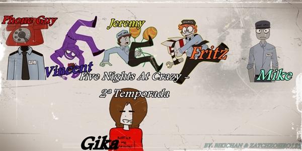 Fanfic / Fanfiction Five Nights At Crazy - 2 temporada - Interativa
