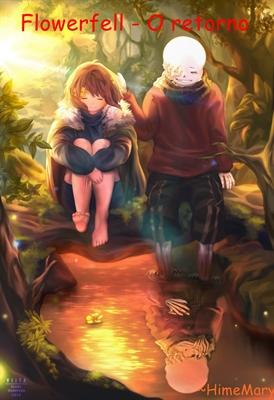 Fanfic / Fanfiction Flowerfell - O retorno