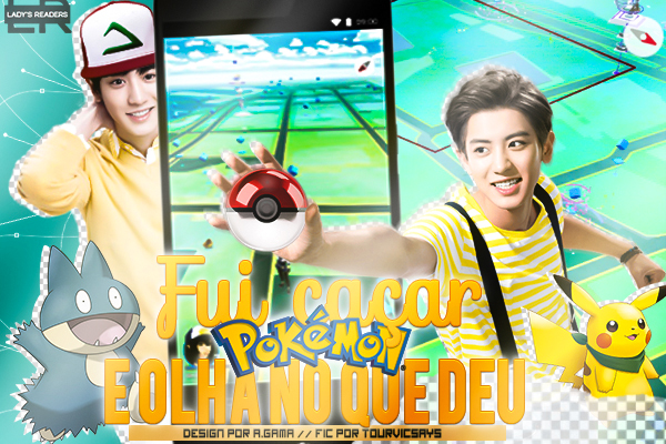 Fanfic / Fanfiction Fui caçar Pokémon e olha no que deu!