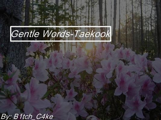Fanfic / Fanfiction Gentle words-Taekook