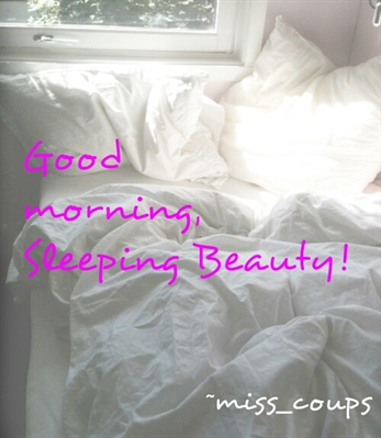 Fanfic / Fanfiction Good morning, Sleeping Beauty!