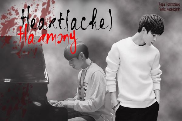 Fanfic / Fanfiction Heart(ache) Harmony