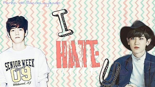 Fanfic / Fanfiction I Hate U
