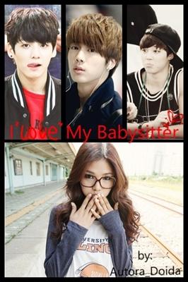 Fanfic / Fanfiction I Love My Babysiter (imagine Jin, Jungkook, Jimin)