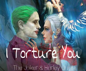 Fanfic / Fanfiction I Torture you - The Joker e Harley Quinn