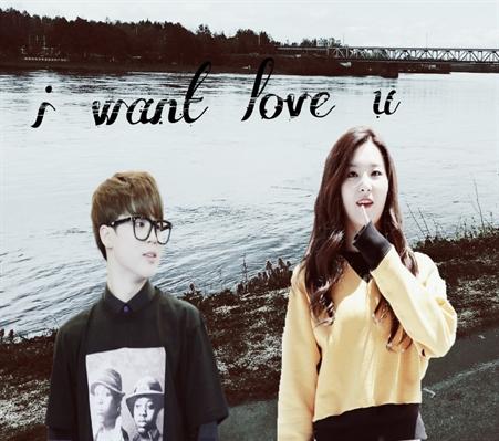 Fanfic / Fanfiction I want love u
