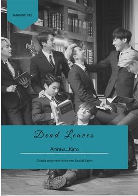 Fanfic / Fanfiction Imagine Bts : Dead Leaves