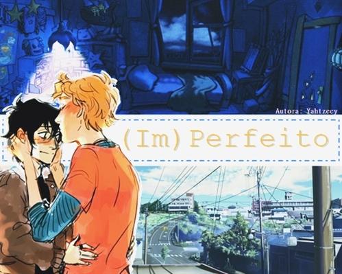 Fanfic / Fanfiction (Im)Perfeito