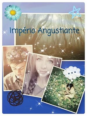 Fanfic / Fanfiction Império Angustiante