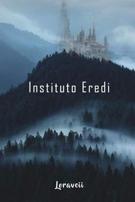 Fanfic / Fanfiction Instituto Eredi - INTERATIVA