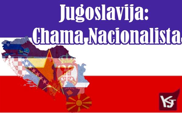 Fanfic / Fanfiction Jugoslavija: Chama Nacionalista