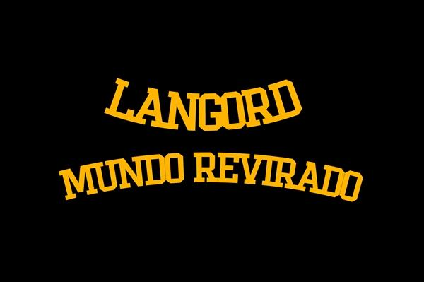 Fanfic / Fanfiction Langord - Mundo Revirado