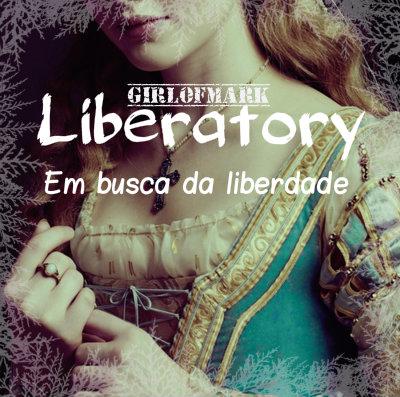 Fanfic / Fanfiction Liberatory- Em busca da liberdade
