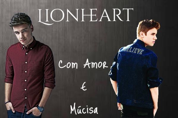 Fanfic / Fanfiction Lionheart: Com amor e música.